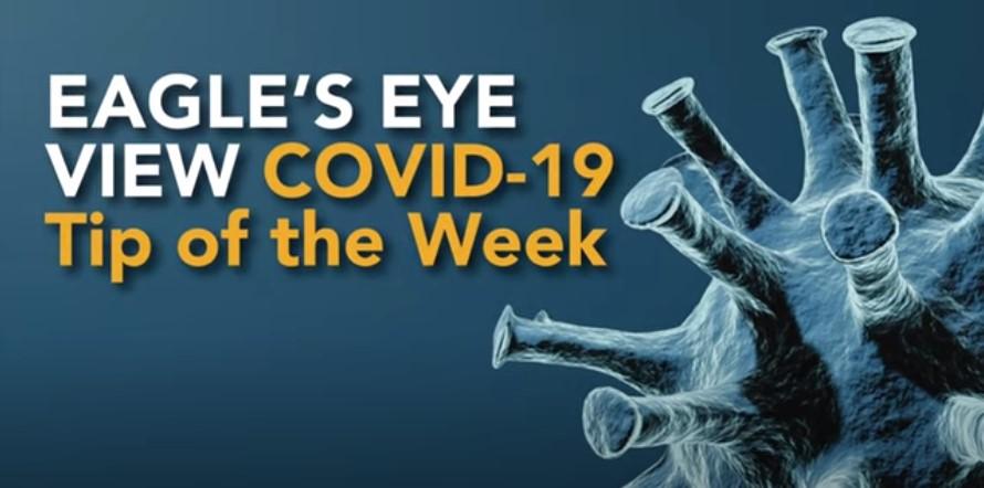 Eagle's Eye View: COVID-19 Tip of the Week (6/4/20) | COVID-19 Hub