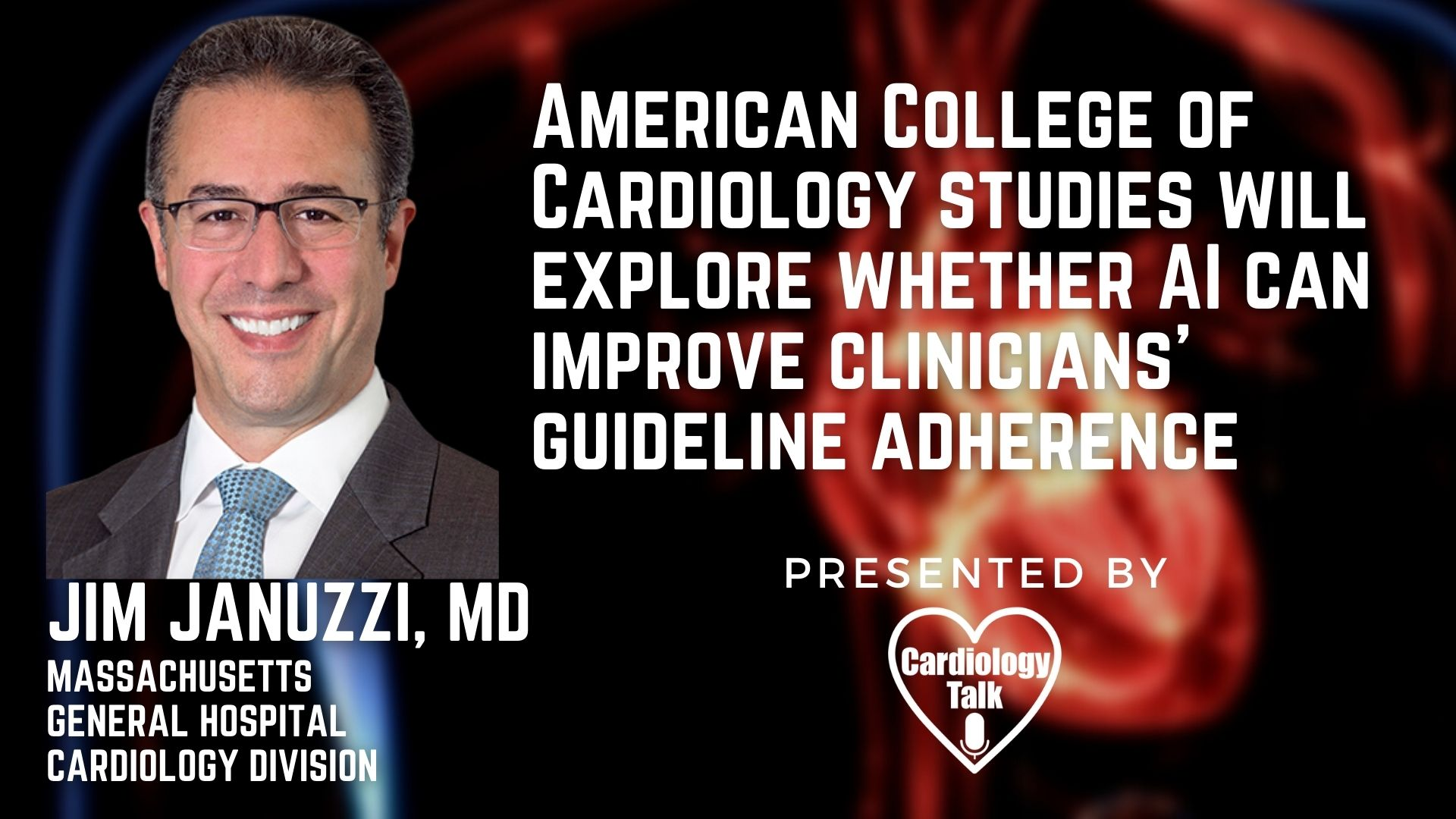 Jim Januzzi, MD @JJheart_doc @MGHHeartHealth #Cardiology #Research ACC Studies Will Explore Whether AI Can Improve Clinicians' Guideline Adherence