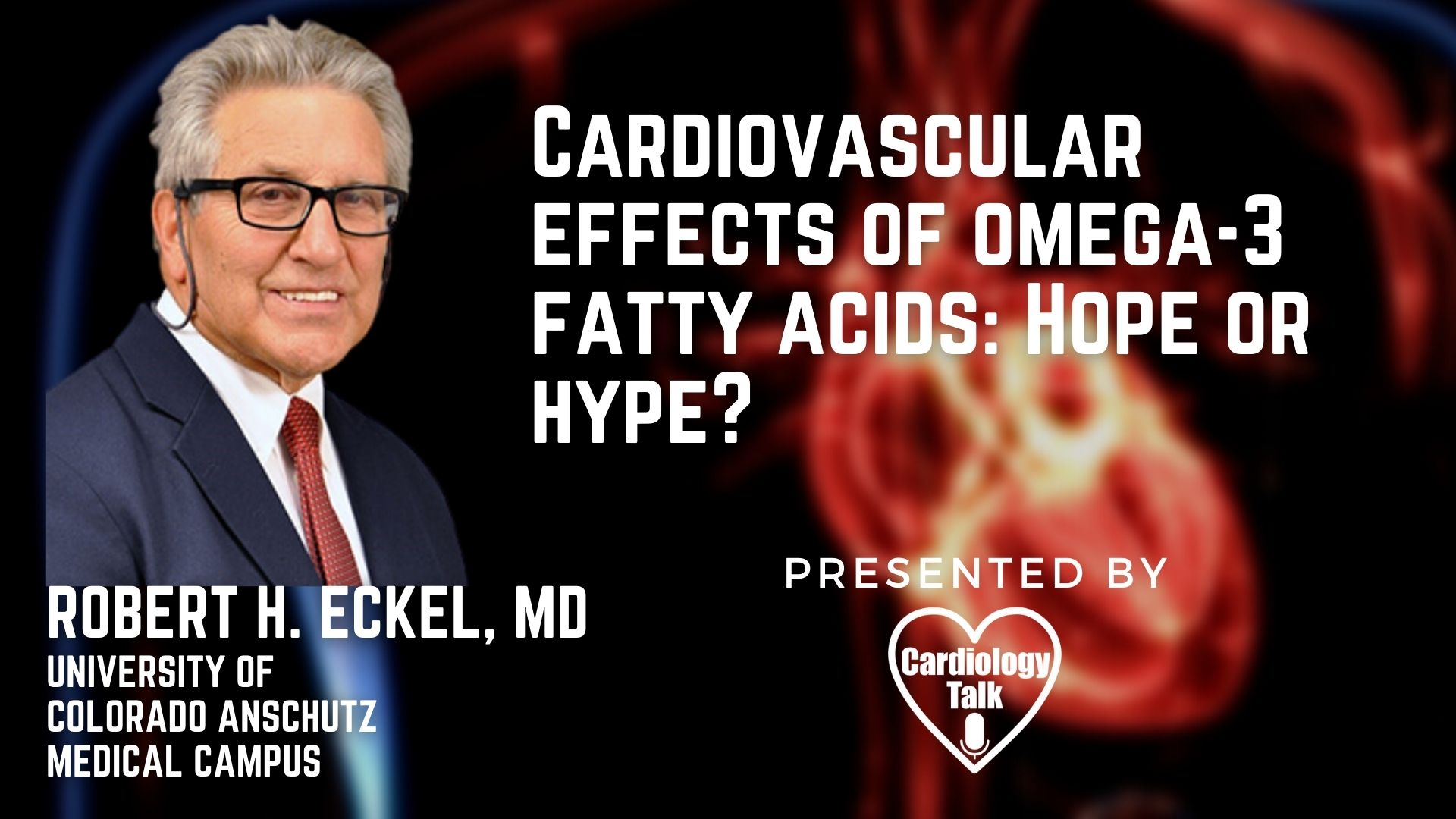 Robert H. Eckel, MD @CUAnschutz @CUDeptMedicine #Cardiovascular #Cardiology #Research Review Article - Cardiovascular effects of omega-3 fatty acids: Hope or hype?